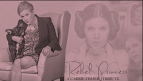 Rebel Princess: A Carrie Fisher Tribute